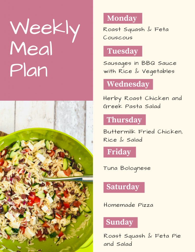 weekly meal plan - Monday - roast squash and feta couscous, Tuesday - sausages in BBQ sauce with rice and vegetables, Wednesday - herby roast chicken and greek pasta salad, Thursday - buttermilk fried chicken, rice and salad, Friday - tuna bolognese, Saturday - homemade pizza, Sunday - roast squash and feta pie - www.daisiesandpie.co.uk