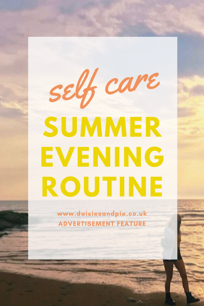 "self care routine - girl walking along the beach at sunset. Text ""self care - summer evening routine - www.daisiesandpie.co.uk"""