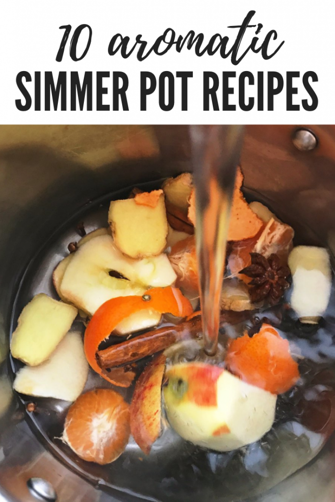 "autumn simmer pot with orange, apples and spices with water poured on. Text overlay ""10 aromatic simmer pot recipes"""