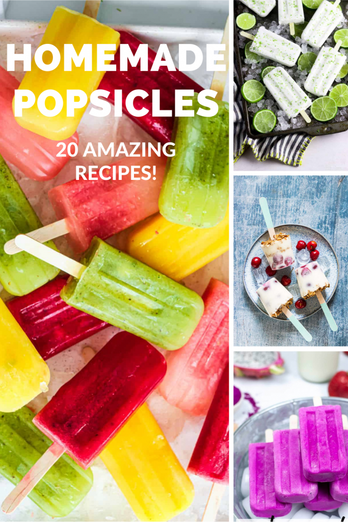 """homemade popsicles - green, red and orange ice lollies, lime and coconut ice lollies, creamy fruit yogurt ice lollies and dragonfruit ice lollies. text overlay reads """"homemade popsicles 20 amazing recipes"""""""